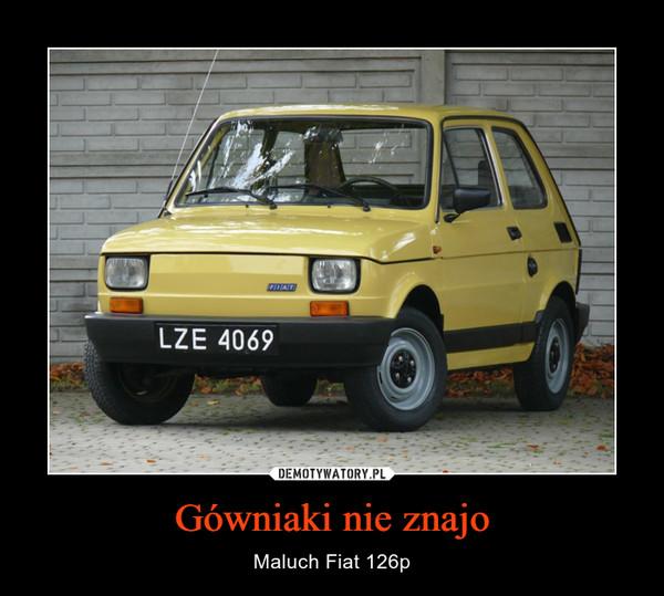 Gówniaki nie znajo – Maluch Fiat 126p