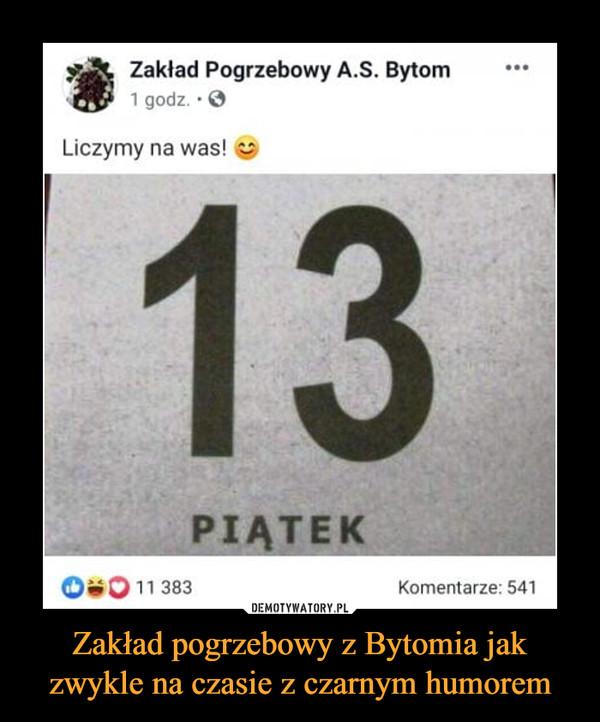 Zakład pogrzebowy z Bytomia jak zwykle na czasie z czarnym humorem –