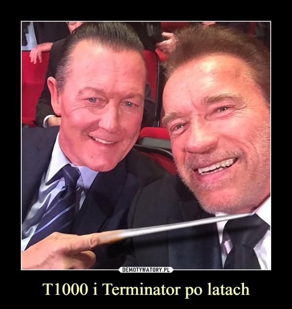 T1000 i Terminator po latach –