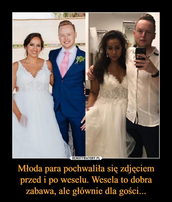 Młoda para pochwaliła się zdjęciem przed i po weselu. Wesela to dobra zabawa, ale głównie dla gości... –