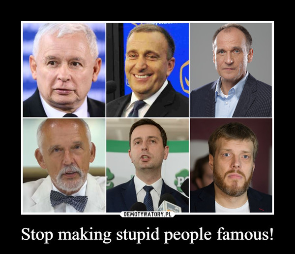 Stop making stupid people famous! –