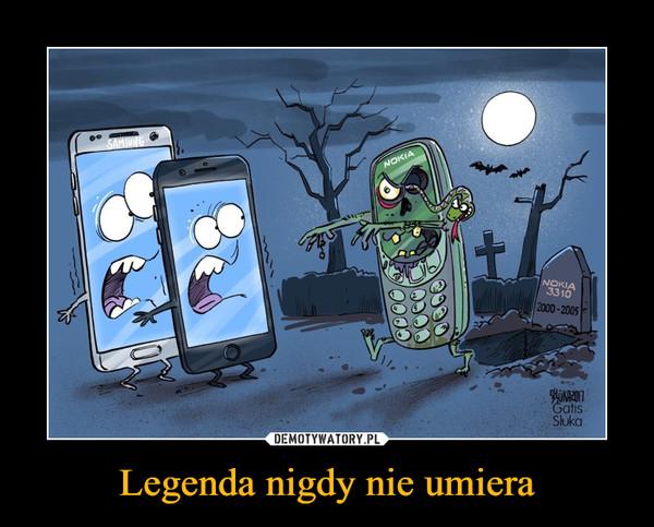 Legenda nigdy nie umiera –
