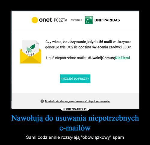 Nawołują do usuwania niepotrzebnych e-mailów