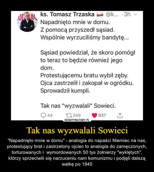 Tak nas wyzwalali Sowieci