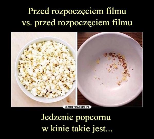Jedzenie popcornu w kinie takie jest... –
