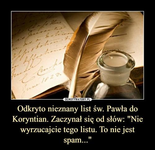 """Odkryto nieznany list św. Pawła do Koryntian. Zaczynał się od słów: """"Nie wyrzucajcie tego listu. To nie jest spam..."""""""