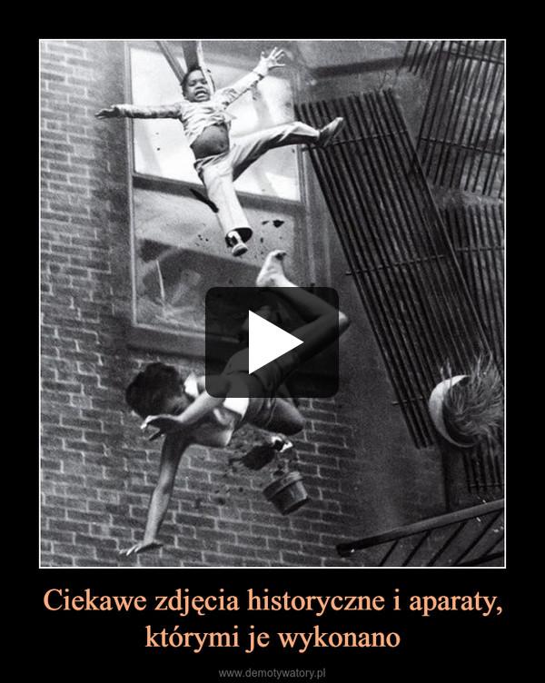 Ciekawe zdjęcia historyczne i aparaty, którymi je wykonano –
