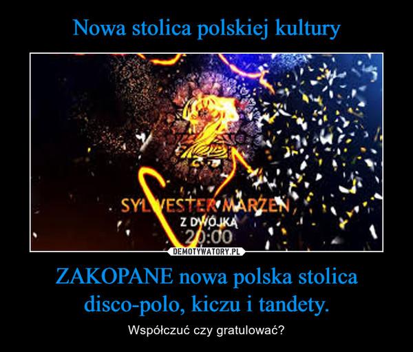 ZAKOPANE nowa polska stolica disco-polo, kiczu i tandety. – Współczuć czy gratulować?