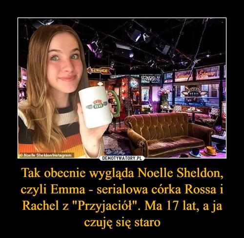 """Tak obecnie wygląda Noelle Sheldon, czyli Emma - serialowa córka Rossa i Rachel z """"Przyjaciół"""". Ma 17 lat, a ja czuję się staro"""
