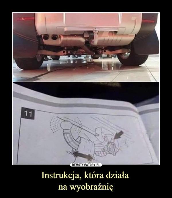 Instrukcja, która działa na wyobraźnię –