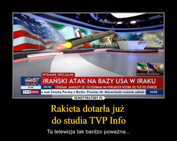 Rakieta dotarła już do studia TVP Info – Ta telewizja tak bardzo poważna...