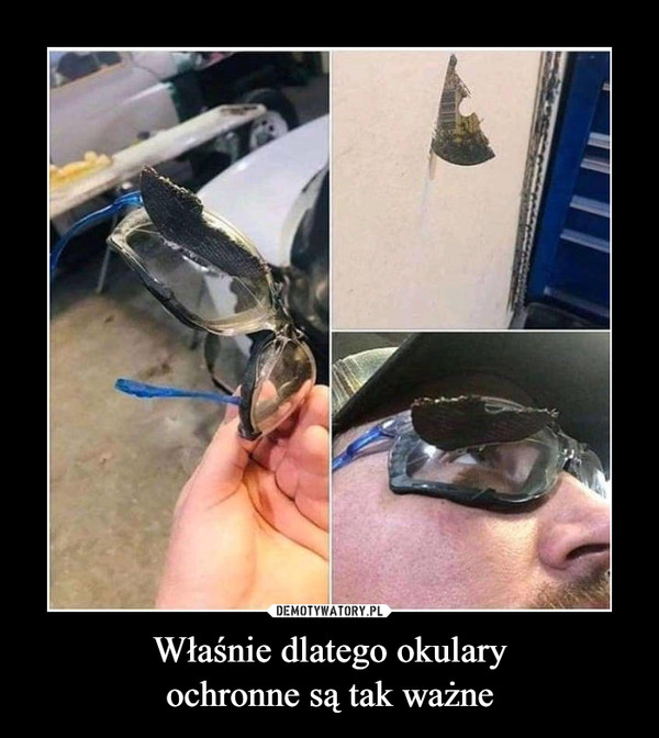 Właśnie dlatego okularyochronne są tak ważne –