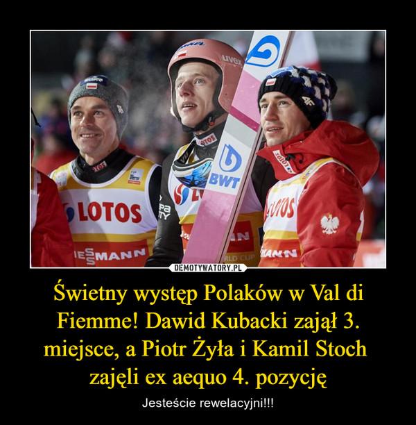 Świetny występ Polaków w Val di Fiemme! Dawid Kubacki zajął 3. miejsce, a Piotr Żyła i Kamil Stoch zajęli ex aequo 4. pozycję – Jesteście rewelacyjni!!!