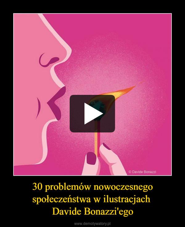 30 problemów nowoczesnego społeczeństwa w ilustracjach Davide Bonazzi'ego –