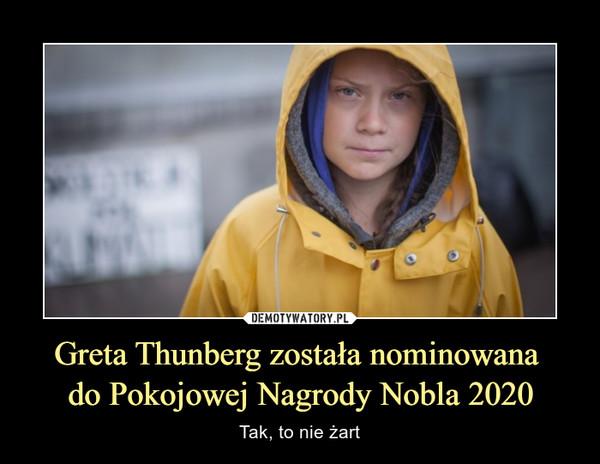 Greta Thunberg została nominowana do Pokojowej Nagrody Nobla 2020 – Tak, to nie żart