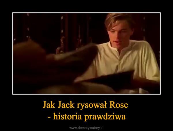 Jak Jack rysował Rose - historia prawdziwa –