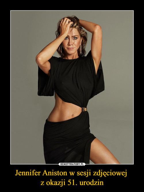 Jennifer Aniston w sesji zdjęciowej  z okazji 51. urodzin