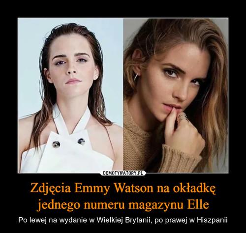 Zdjęcia Emmy Watson na okładkę jednego numeru magazynu Elle