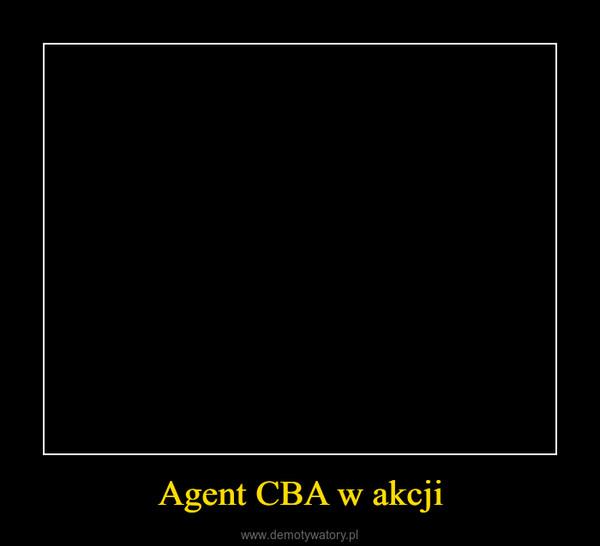 Agent CBA w akcji –