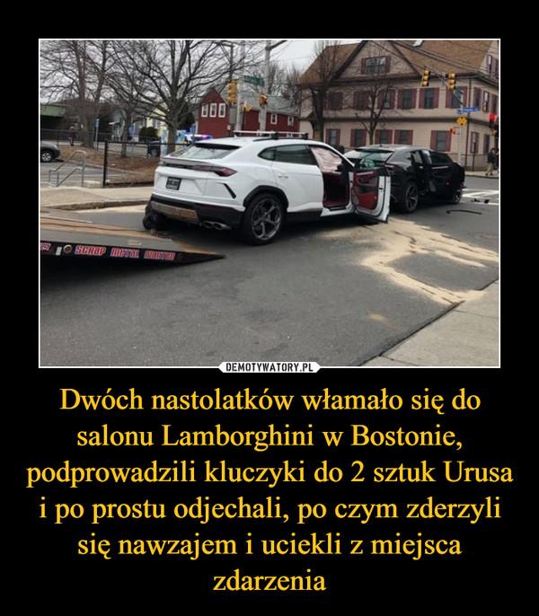 Dwóch nastolatków włamało się do salonu Lamborghini w Bostonie, podprowadzili kluczyki do 2 sztuk Urusa i po prostu odjechali, po czym zderzyli się nawzajem i uciekli z miejsca zdarzenia –