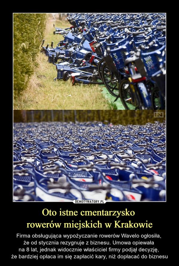 Oto istne cmentarzysko rowerów miejskich w Krakowie – Firma obsługująca wypożyczanie rowerów Wavelo ogłosiła, że od stycznia rezygnuje z biznesu. Umowa opiewała na 8 lat, jednak widocznie właściciel firmy podjął decyzję, że bardziej opłaca im się zapłacić kary, niż dopłacać do biznesu