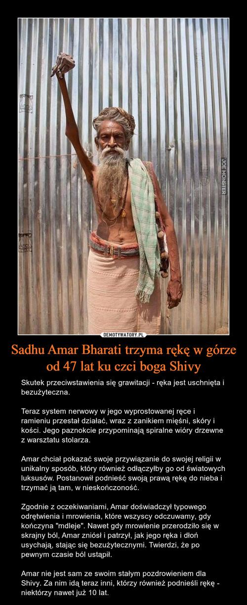 Sadhu Amar Bharati trzyma rękę w górze od 47 lat ku czci boga Shivy