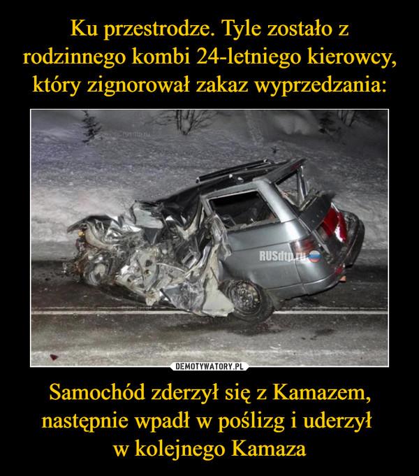 Samochód zderzył się z Kamazem, następnie wpadł w poślizg i uderzył w kolejnego Kamaza –