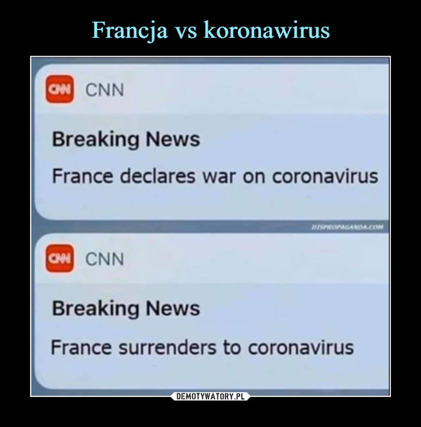 –  Breaking NewsFrance declares war on coronavirusCNNBreaking NewsFrance surrenders to coronavirus