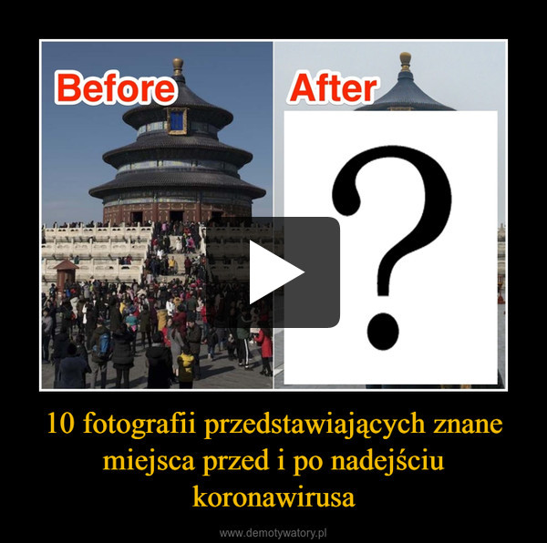 10 fotografii przedstawiających znane miejsca przed i po nadejściu koronawirusa –