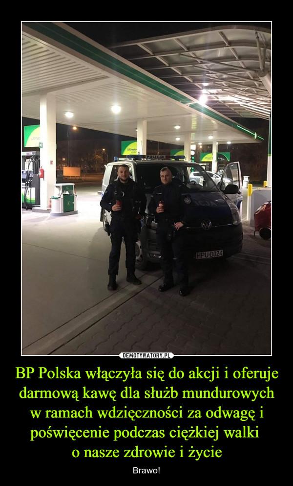 BP Polska włączyła się do akcji i oferuje darmową kawę dla służb mundurowych w ramach wdzięczności za odwagę i poświęcenie podczas ciężkiej walki o nasze zdrowie i życie – Brawo!