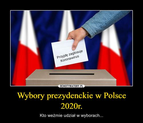 Wybory prezydenckie w Polsce 2020r.