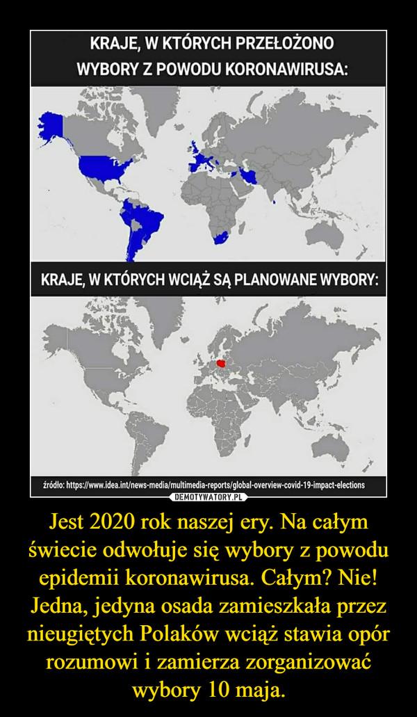 Jest 2020 rok naszej ery. Na całym świecie odwołuje się wybory z powodu epidemii koronawirusa. Całym? Nie! Jedna, jedyna osada zamieszkała przez nieugiętych Polaków wciąż stawia opór rozumowi i zamierza zorganizować wybory 10 maja. –