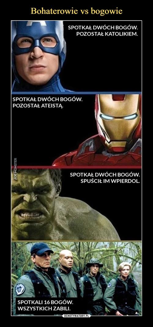 Bohaterowie vs bogowie