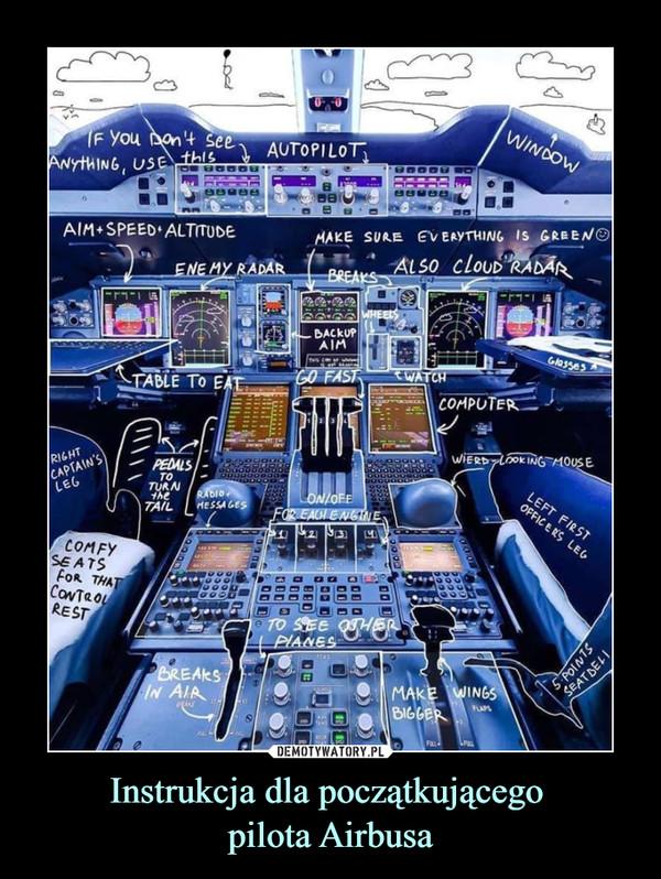 Instrukcja dla początkującego pilota Airbusa –