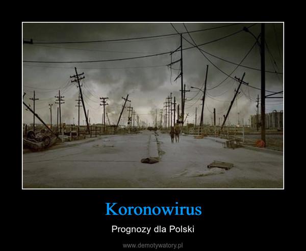 Koronowirus – Prognozy dla Polski