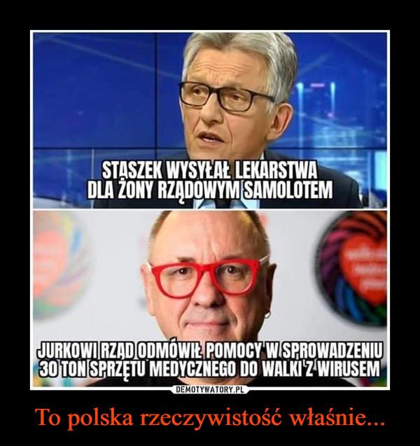 To polska rzeczywistość właśnie... –