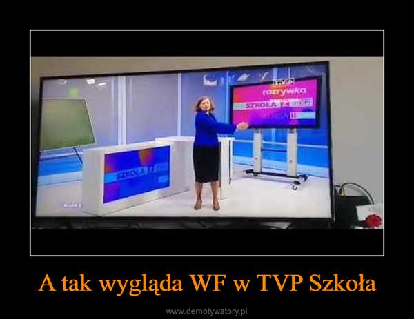 A tak wygląda WF w TVP Szkoła –