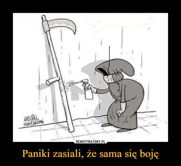 Paniki zasiali, że sama się boję –