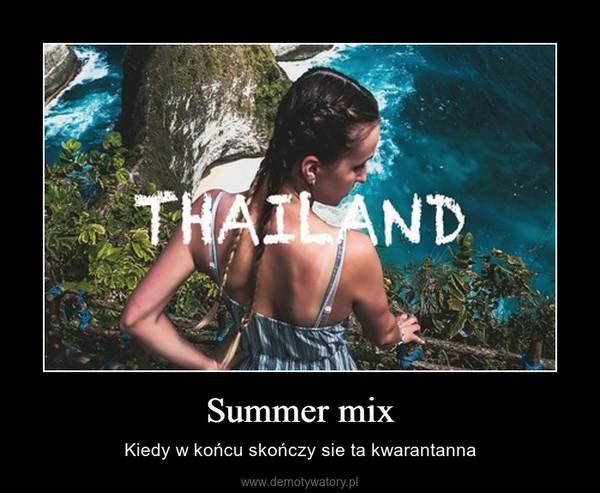 Summer mix – Kiedy w końcu skończy sie ta kwarantanna