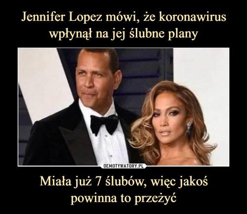 Jennifer Lopez mówi, że koronawirus wpłynął na jej ślubne plany Miała już 7 ślubów, więc jakoś powinna to przeżyć