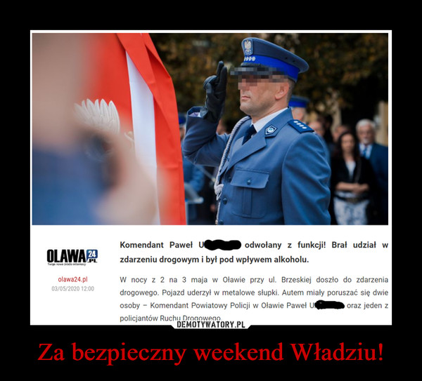 Za bezpieczny weekend Władziu! –