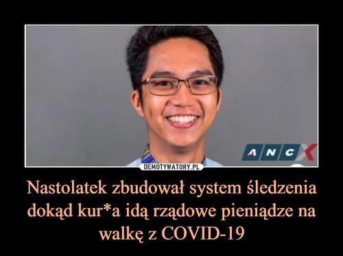 Nastolatek zbudował system śledzenia dokąd kur*a idą rządowe pieniądze na walkę z COVID-19