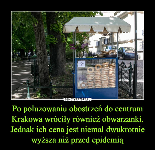 Po poluzowaniu obostrzeń do centrum Krakowa wróciły również obwarzanki. Jednak ich cena jest niemal dwukrotnie wyższa niż przed epidemią