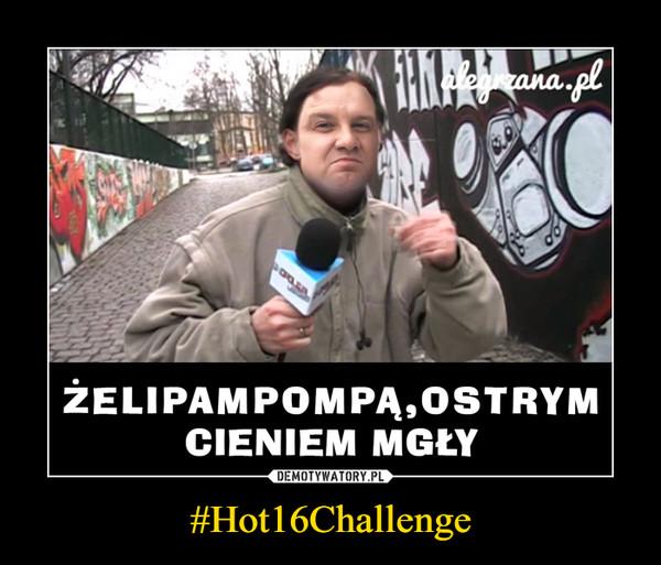 #Hot16Challenge –