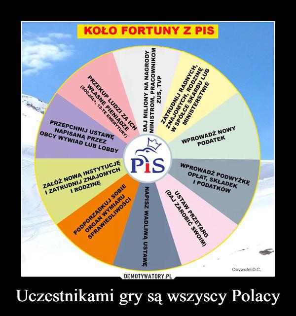 Uczestnikami gry są wszyscy Polacy –