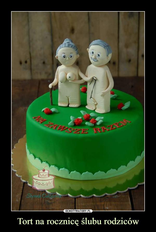 Tort na rocznicę ślubu rodziców –  Na zawsze razem