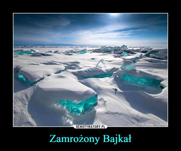 Zamrożony Bajkał –