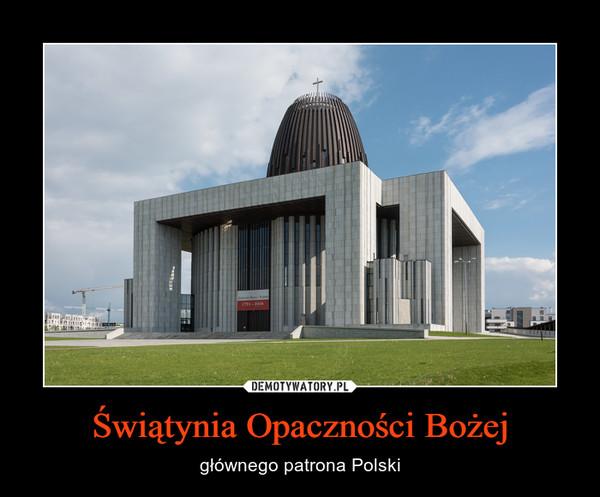 Świątynia Opaczności Bożej – głównego patrona Polski