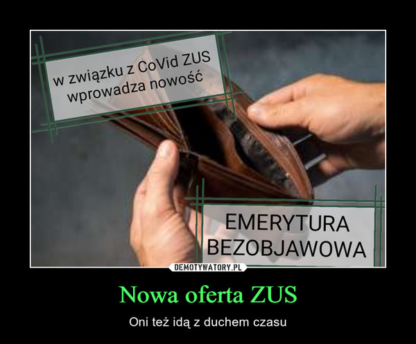 Nowa oferta ZUS – Oni też idą z duchem czasu w związku z CoVid ZUSwprowadza nowośćEMERYTURABEZOBJAWOWA