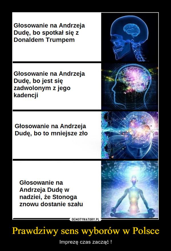 Prawdziwy sens wyborów w Polsce – Imprezę czas zacząć !